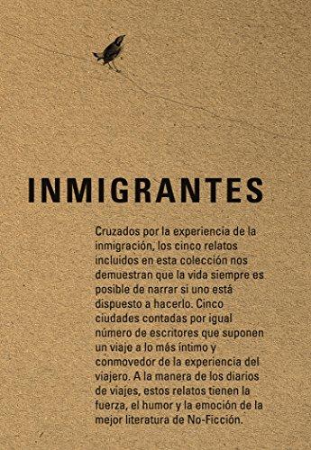 Inmigrantes: Nueva York, Bogotá, Madrid, El Paso, Montreal (Spanish Edition)