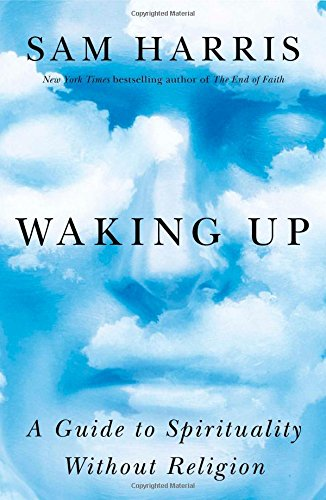 """Waking Up - A Guide to Spirituality Without Religion"" av Sam Harris"