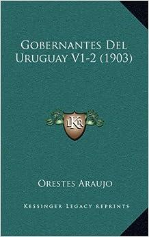 Book Gobernantes del Uruguay V1-2 (1903)