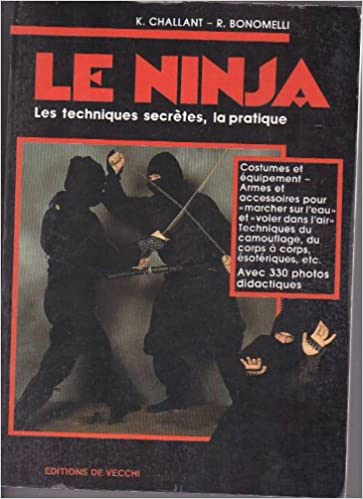 Le ninja -les techniques secrètes, la pratique ...