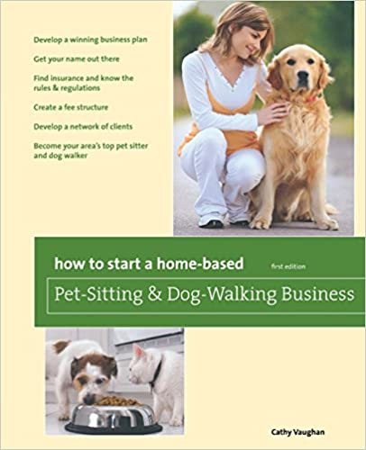 Book How to Start a Home-Based Pet-Sitting and Dog-Walking Business (Home-Based Business Series)