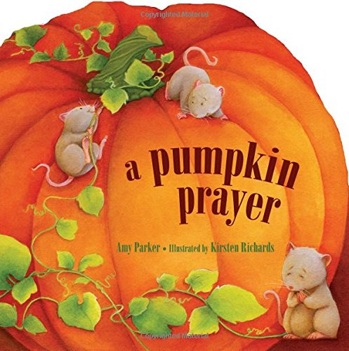 A Pumpkin Prayer (Time to Pray)
