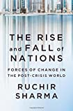 img - for The Rise and Fall of Nations: Forces of Change in the Post-Crisis World book / textbook / text book