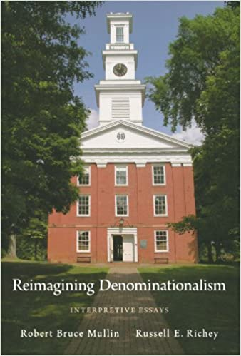 com reimagining denominationalism interpretive essays  reimagining denominationalism interpretive essays religion in america 1st edition