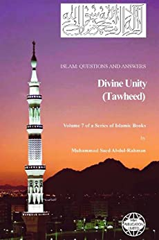 Divine Unity (Tawheed) (Islam Questions And Answers Book 7) by [Abdul-Rahman, Muhammad]