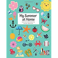 My Summer at Home: A Kids Journal to Write about Summer Adventures with Daily Writing Prompts