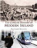 The Concise History of Modern Ireland, Richard Killeen, 0717140695
