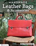 Handmade Leather Bags and Accessories, Ke Yi Lun and Fox Chapel Publishing Staff, 157421716X