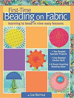 Book First-time Beading on Fabric by Kettle, Liz (2013)