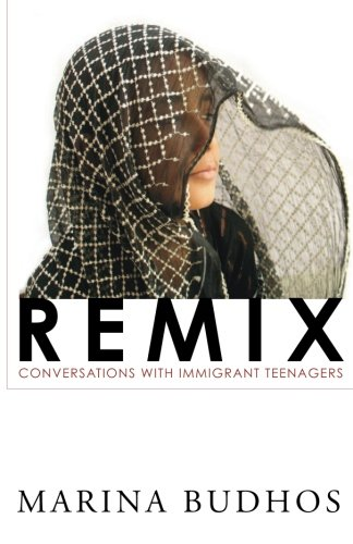 Remix: Conversations with Immigrant Teenagers (Marina Curtains)