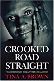 Crooked Road Straight, Tina Brown, 097996590X