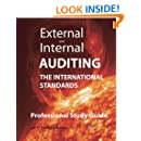 External and Internal Auditing: The International Standards - Professional Study Guide