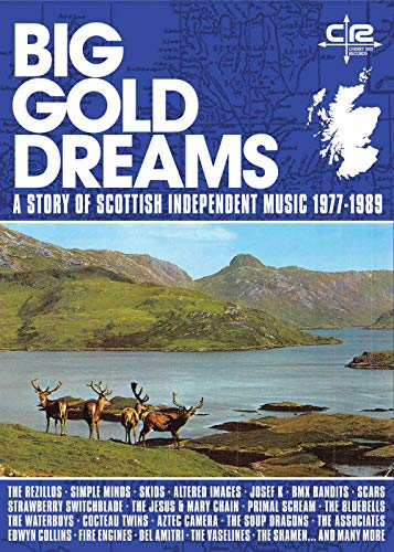 Price comparison product image Big Gold Dreams: Story Of Scottish Independent Music 1977-1989 / Various