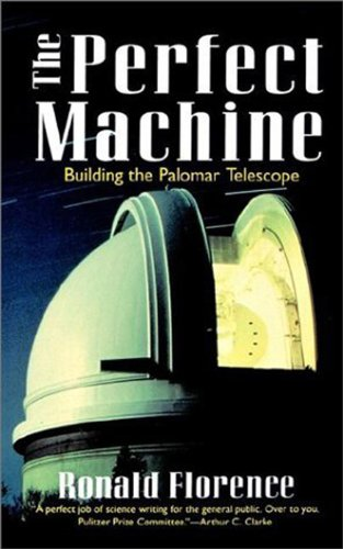 The Perfect Machine: Building the Palomar Telescope cover