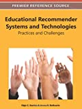 Educational Recommender Systems and Technologies : Practices and Challenges, Santos, Olga C. and Boticario, Jesus G., 1613504896
