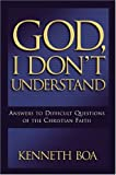 God, I Don't Understand, Kenneth Boa, 0781444233