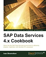 SAP Data Services 4.x Cookbook Front Cover