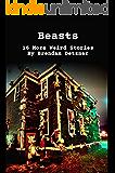 Beasts: 16 More Weird Stories