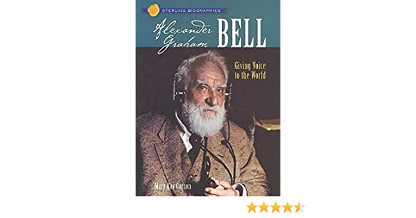 [Alexander Graham Bell: Giving Voice to the World] (By: Mary Kay Carson) [published: October, 2007]: Mary Kay Carson: Amazon.com: Books