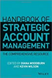 Handbook of Strategic Account Management, Diana Woodburn, 1118509080