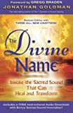 img - for The Divine Name: Invoke the Sacred Sound That Can Heal and Transform book / textbook / text book
