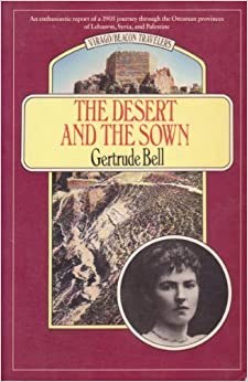 The Desert and the Sown (Virago/Beacon Travelers)