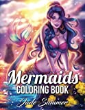 Mermaids: A Mermaid Coloring Book with Mythical Ocean Goddesses, Enchanting Sea Life, and Lost Fantasy Realms (Mermaid Gifts for Relaxation)