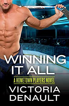 Winning It All (Hometown Players) by [Denault, Victoria]