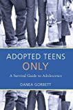 ADOPTED TEENS ONLY:A Survival Guide to Adolescence