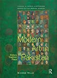 Modern Art in Pakistan : History, Tradition, Place, Wille, Simone, 1138821098