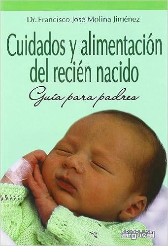 Cuidados y alimentación del recién nacido.: Guía para padres ...