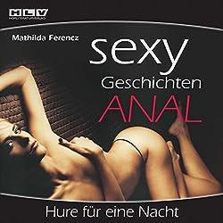 Hure für eine Nacht (Sexy Geschichten Anal)