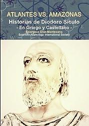 ATLANTES versus AMAZONAS. Historias de Diodoro Sículo.: La Civilización de los Atlantes (Clásicos de la Atlantología Histórico-Científica nº 2) (Spanish Edition)