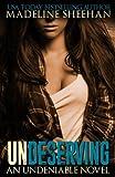 Undeserving (Undeniable) (Volume 5)