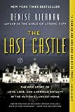 #9: The Last Castle: The Epic Story of Love, Loss, and American Royalty in the Nation's Largest Home