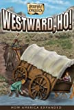 details west ho - Westward, Ho!: How America Expanded (Graphic America)