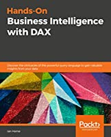 Hands-On Business Intelligence with DAX