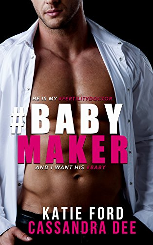 #BABYMAKER:  A Medical Romance cover
