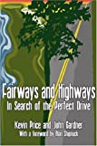 Fairways and Highways, Kevin S. Price and John D. Gardner, 0595190596