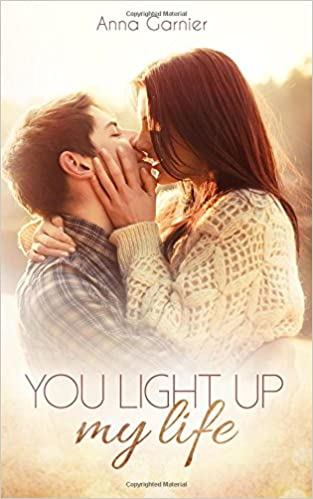 You Light Up My Life (German Edition): Anna Garnier: 9781514222904:  Amazon.com: Books