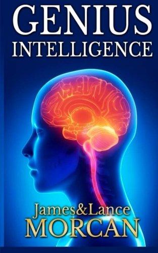 genius-intelligence-secret-techniques-and-technologies-to-increase-iq-the-underground-knowledge-seri