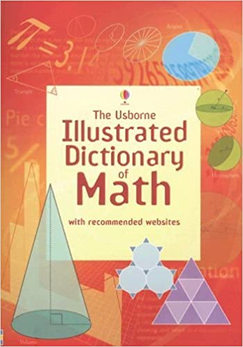 Book The Usborne Illustrated Dictionary of Math: Internet Referenced (Illustrated Dictionaries) by Tori Large (2007-01-23)