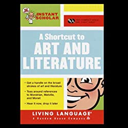 A Shortcut to Art and Literature (Instant Scholar Series)
