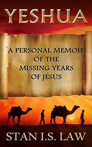 YESHUA: A Personal Memoir of the Missing Years of Jesus