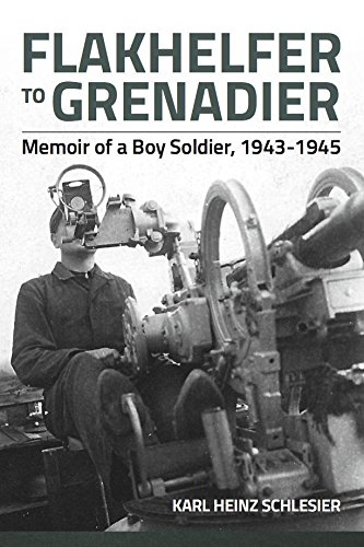 Flakhelfer to Grenadier by Karl Heinz Schlesier