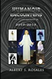 Humanoid Encounters 2010-2015: The Others amongst Us