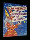 Mr. Wizard's 400 Experiments in Science