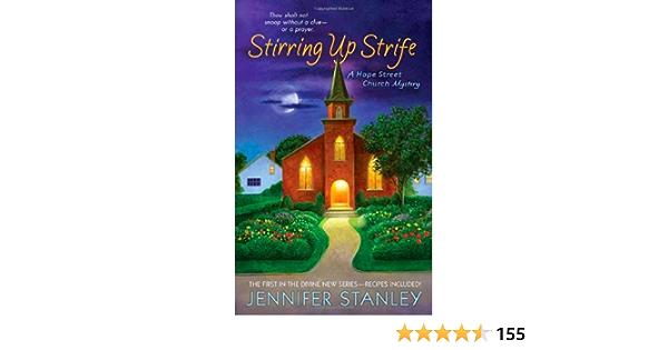 Stirring Up Strife Hope Street Church Mystery 1 By Jennifer Stanley
