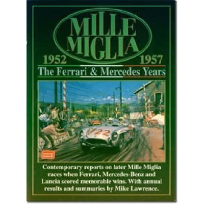 Mille Miglia 1952-1957: The Ferrari and Mercedes Years (Mille Miglia Racing)