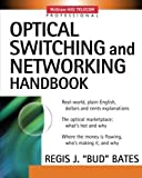 optical switching and networking handbook by regis xecbudxee bates 2001 02 16